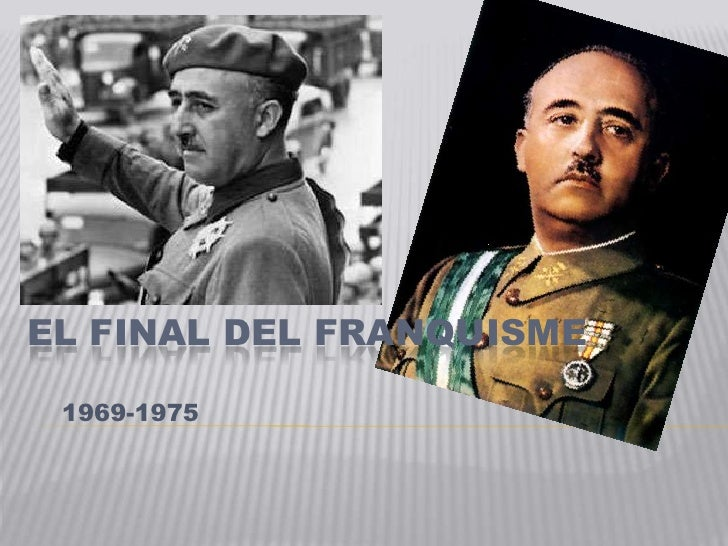 EL FINAL DEL FRANQUISME 1969-1975