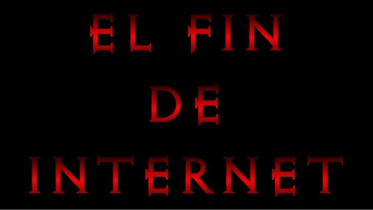 El fin de internet   los ultimos dias de esta humanidad 2012