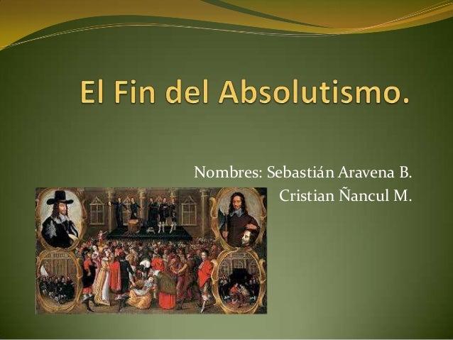 Nombres: Sebastián Aravena B. Cristian Ñancul M.