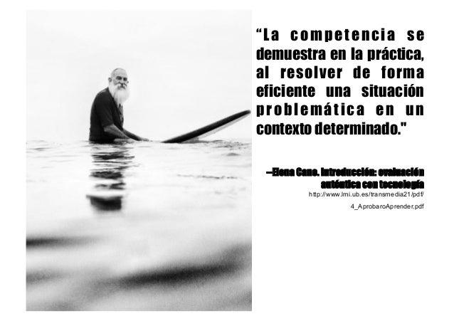 """""""La competencia se demuestra en la práctica, al resolver de forma eficiente una situación problemática en un contexto dete..."""