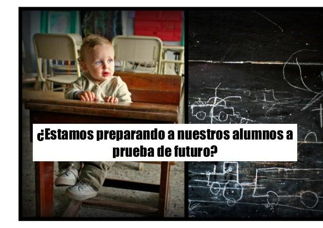 ¿Estamos preparando a nuestros alumnos a prueba de futuro?