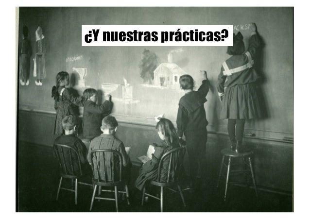 ¿Y nuestras prácticas?