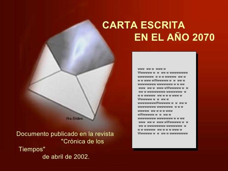 CARTA ESCRITA  EN EL AÑO 2070 www  ww w  www w Wwwwww w  w  ww w wwwwwwww wwwwwww  w w w wwwww  ww w w w www wWwwwww w  w ...