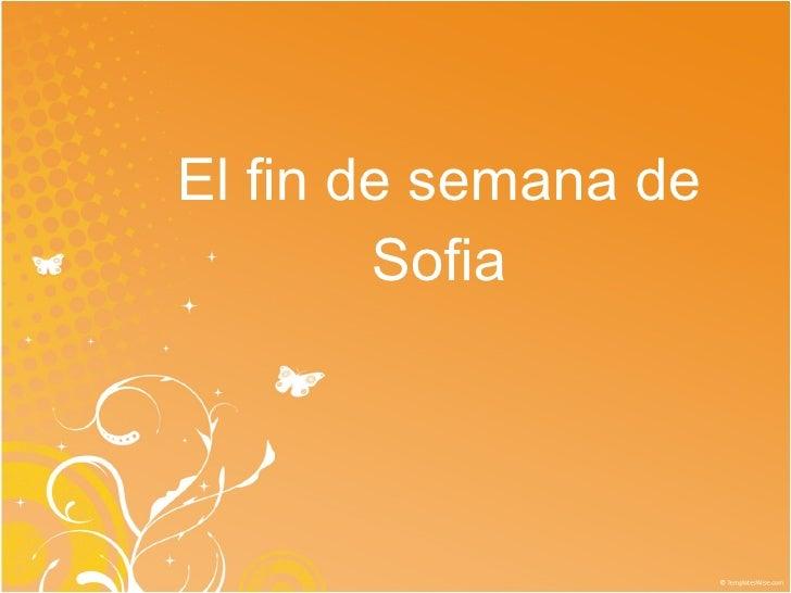 El fin de semana de Sofia