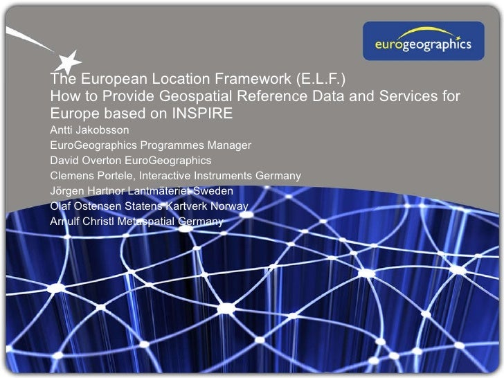The European Location Framework (E.L.F.)  How to Provide Geospatial Reference Data and Services for Europe based on INSPIR...