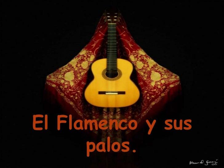 El Flamenco y sus      palos.