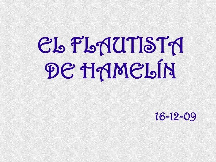 EL FLAUTISTA  DE HAMELÍN          16-12-09