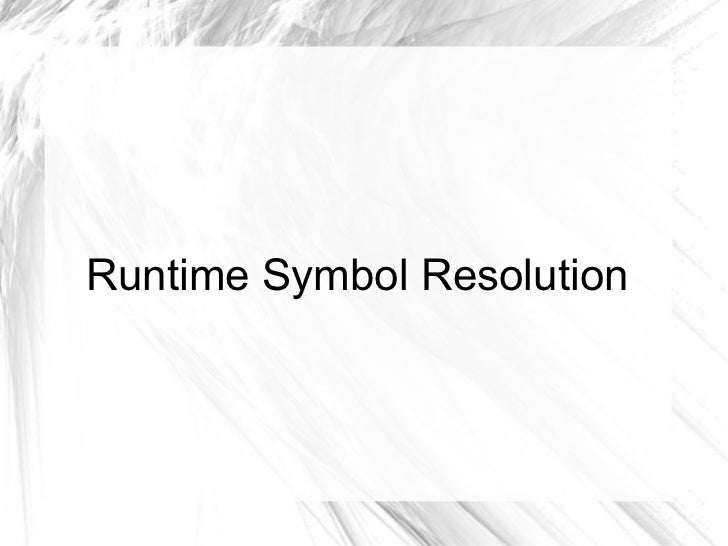Runtime Symbol Resolution