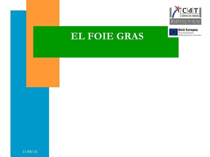 <ul>EL FOIE GRAS </ul><ul>De OCA o de PATO </ul>