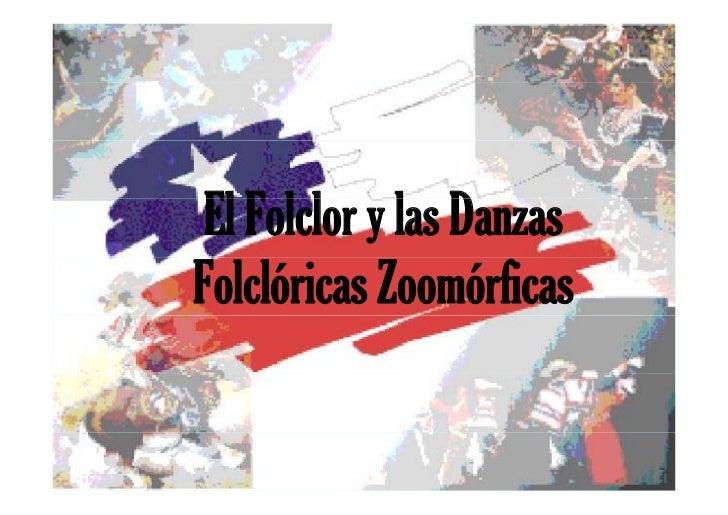 El Folclor y llas D     Fll            Danzas Folclóricas Zoomórficas