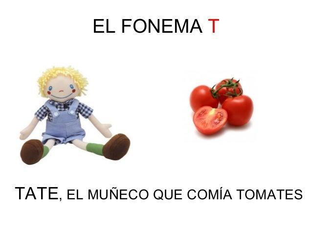 EL FONEMA T  TATE, EL MUÑECO QUE COMÍA TOMATES