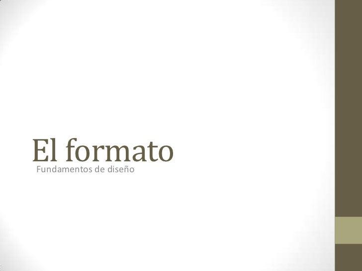 El formatoFundamentos de diseño