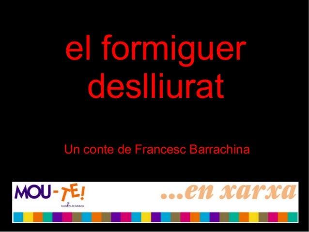 el formiguer deslliurat Un conte de Francesc Barrachina