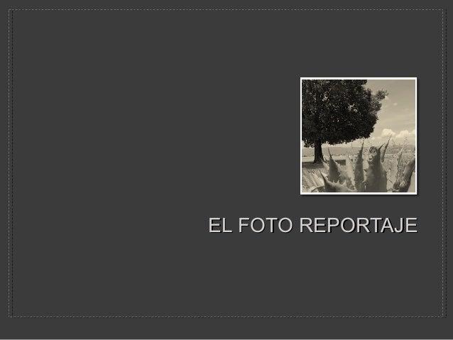 EL FOTO REPORTAJE