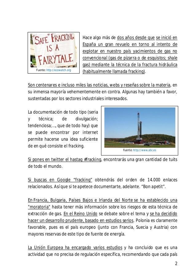 El fracking ha venido y nadie sabe cómo ha sido ¿En España haremos las cosas bien o como siempre? Slide 2