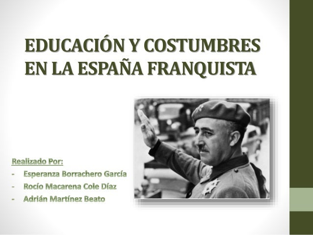 EDUCACIÓN Y COSTUMBRES EN LA ESPAÑA FRANQUISTA