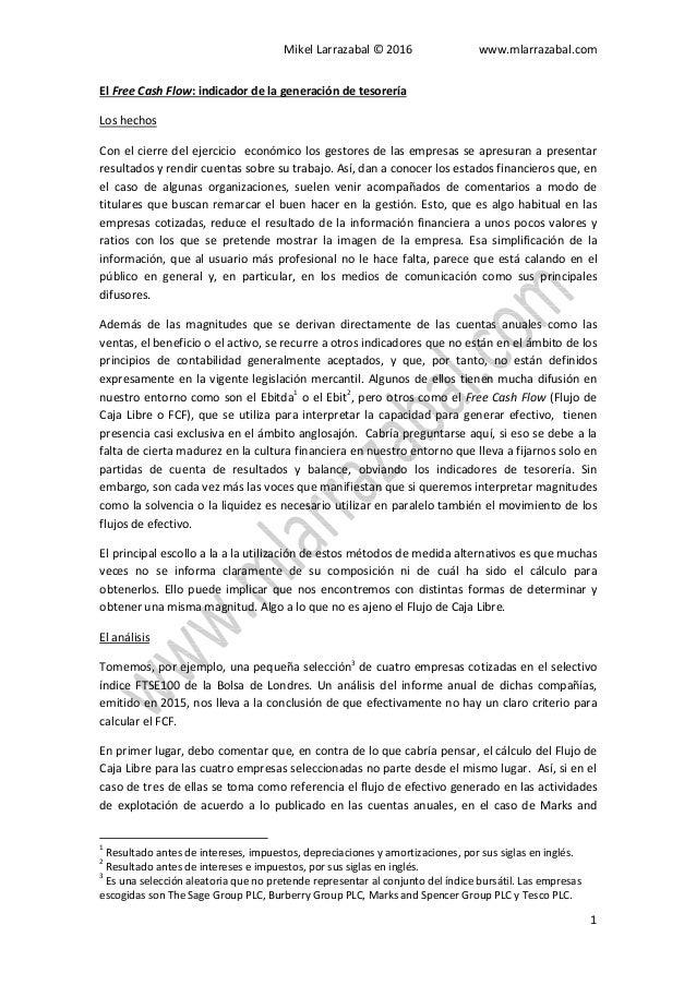 Mikel Larrazabal © 2016 www.mlarrazabal.com 1 El Free Cash Flow: indicador de la generación de tesorería Los hechos Con el...