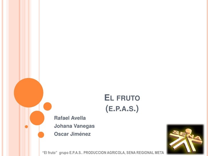 """EL FRUTO                                 (E.P.A.S.)      Rafael Avella      Johana Vanegas      Oscar Jiménez""""El fruto"""" gr..."""