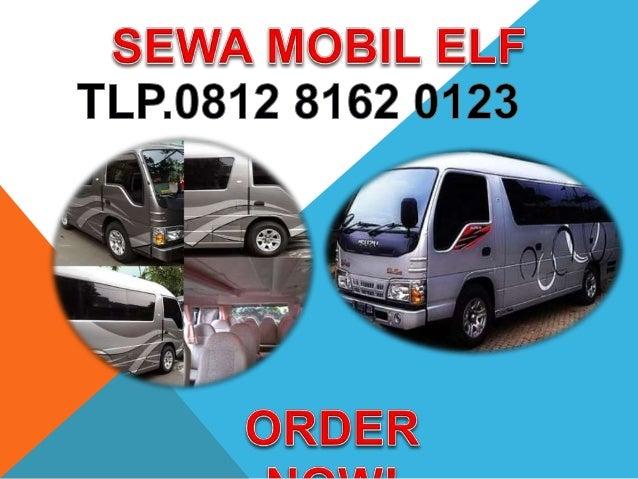 0812 8162 0123 Sewa Mobil Elf Di Jakarta Timur