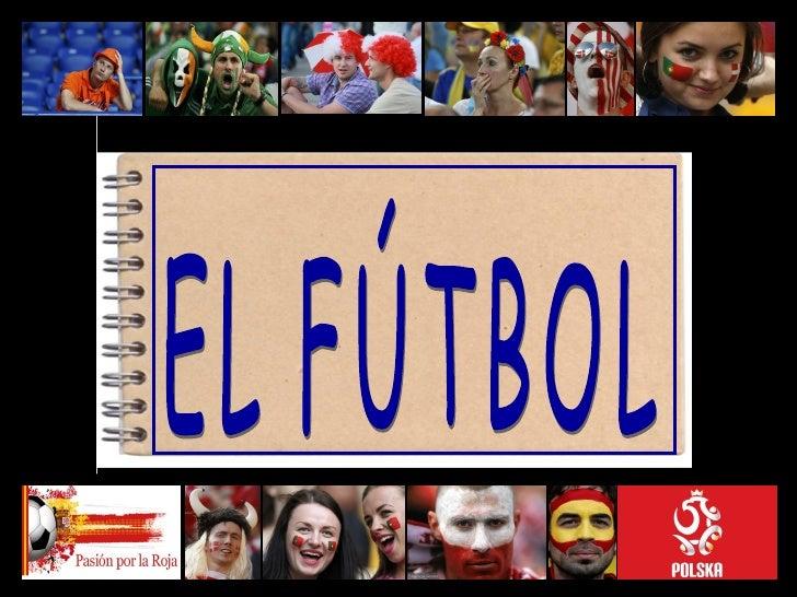 VOCABULARIO El terreno de juego Los jugadores en el campo El equipamiento del jugador Las personas en el banquillo Ot...