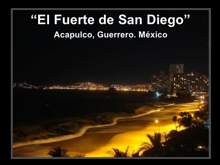 """"""" El Fuerte de San Diego"""" Acapulco, Guerrero. México"""