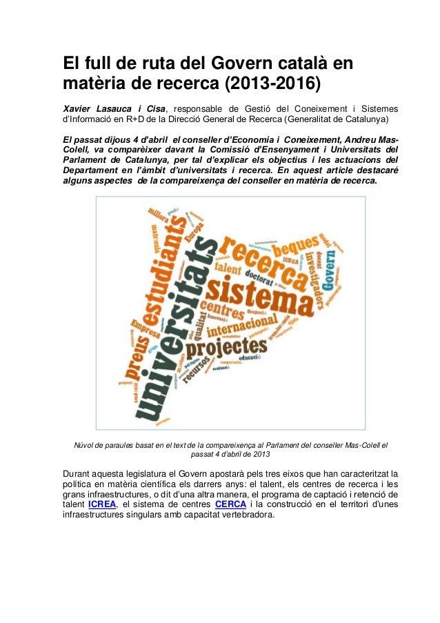 El full de ruta del Govern català enmatèria de recerca (2013-2016)Xavier Lasauca i Cisa, responsable de Gestió del Coneixe...