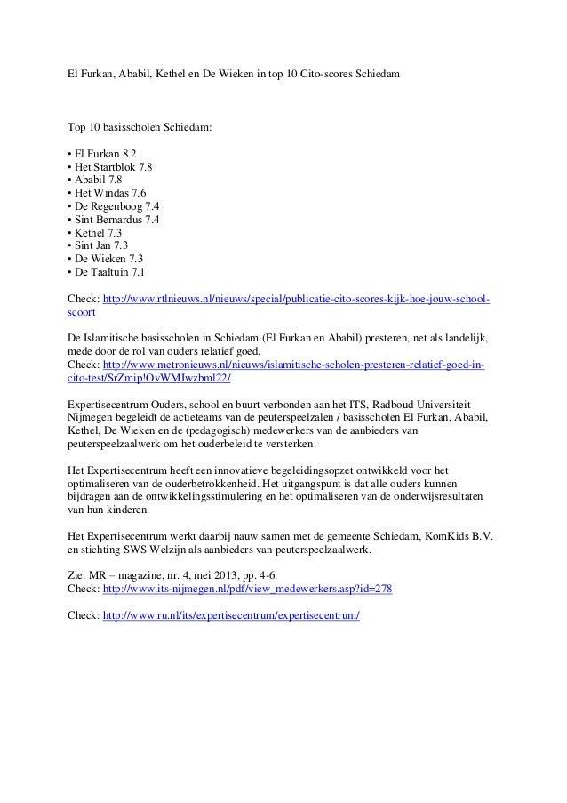 El Furkan, Ababil, Kethel en De Wieken in top 10 Cito-scores Schiedam Top 10 basisscholen Schiedam: • El Furkan 8.2 • Het ...