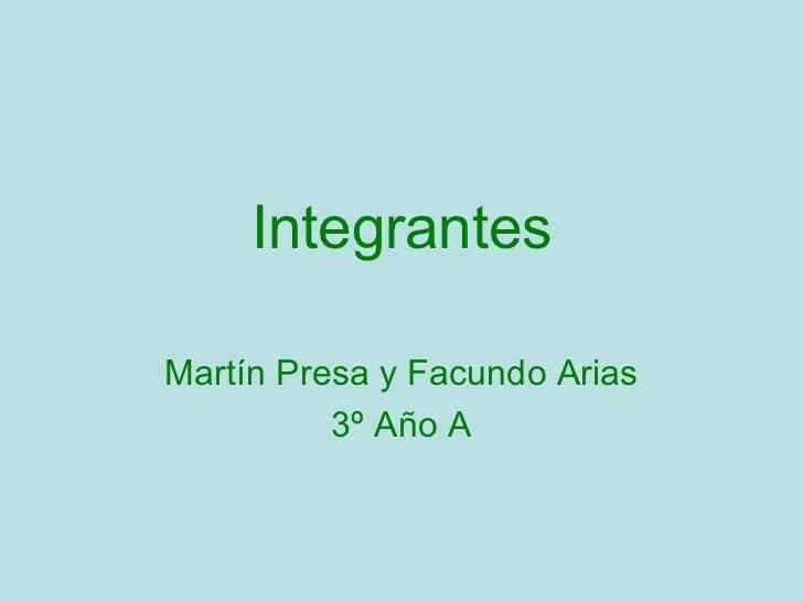 Integrantes Martín Presa y Facundo Arias 3º Año A
