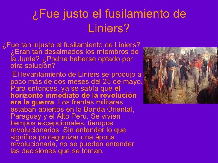¿Fue justo el fusilamiento de Liniers? <ul><li>¿Fue tan injusto el fusilamiento de Liniers? ¿Eran tan desalmados los miemb...