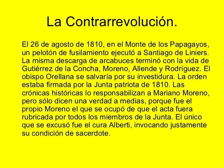 La Contrarrevolución. <ul><li>El 26 de agosto de 1810, en el Monte de los Papagayos, un pelotón de fusilamiento ejecutó a ...