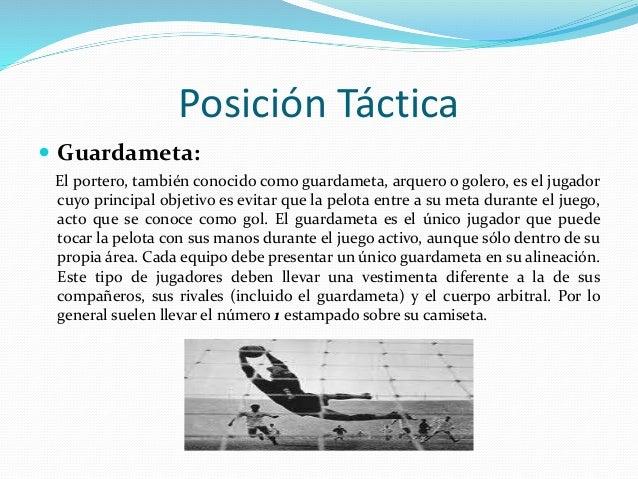  Defensa: El defensa, también conocido como defensor, es el jugador ubicado una línea delante del guardameta y una por de...