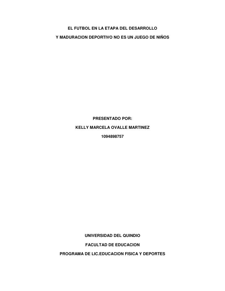 EL FUTBOL EN LA ETAPA DEL DESARROLLOY MADURACION DEPORTIVO NO ES UN JUEGO DE NIÑOS               PRESENTADO POR:       KEL...