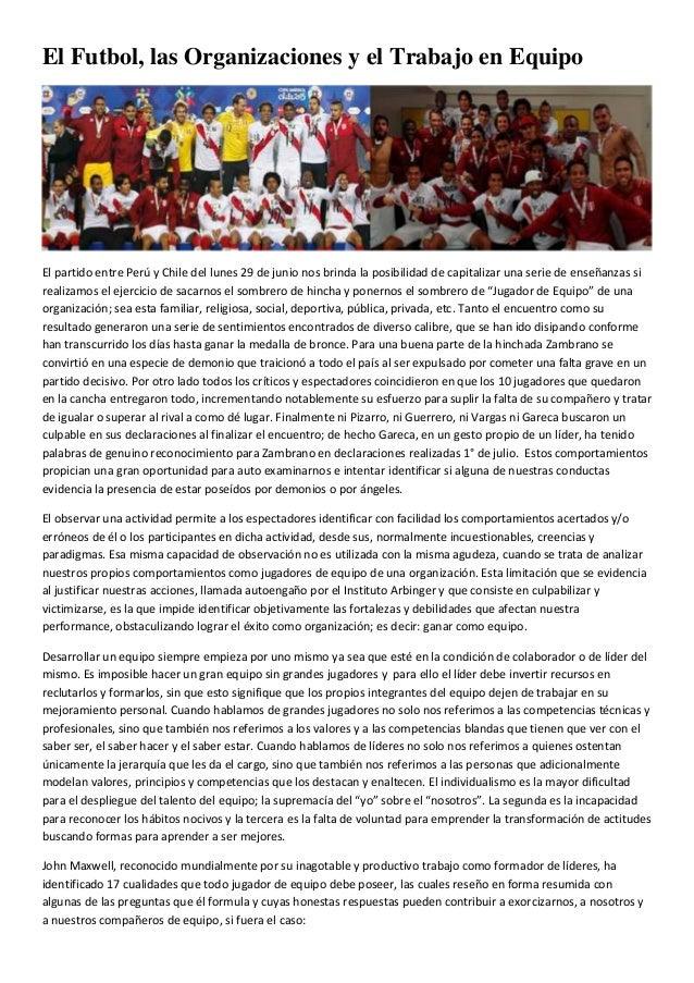 El Futbol, las Organizaciones y el Trabajo en Equipo El partido entre Perú y Chile del lunes 29 de junio nos brinda la pos...