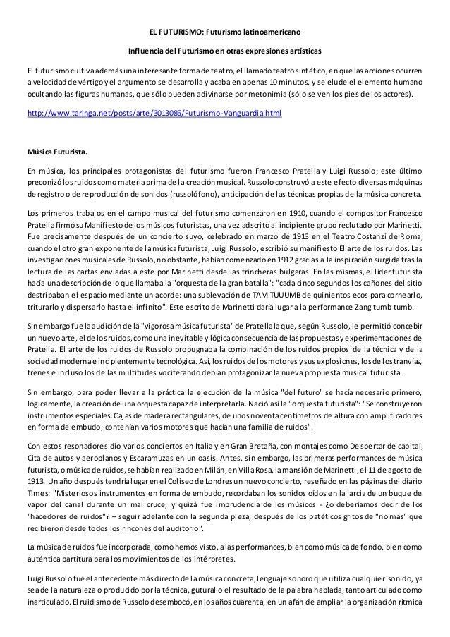 EL FUTURISMO: Futurismo latinoamericano Influencia del Futurismo en otras expresiones artísticas El futurismocultivaademás...