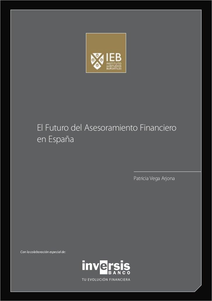 El Futuro del Asesoramiento Financiero           en España                                     Patricia Vega ArjonaCon la ...