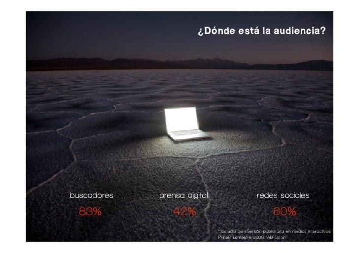 ¿Dónde está la audiencia?     buscadores   prensa digital                       redes sociales   83%            42%       ...