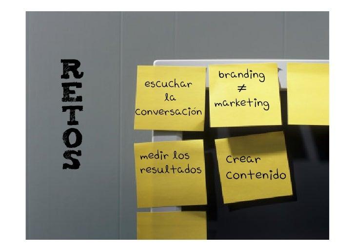 R     escuchar                    branding E        la        marketing     conversación T O     medir los       crear S  ...