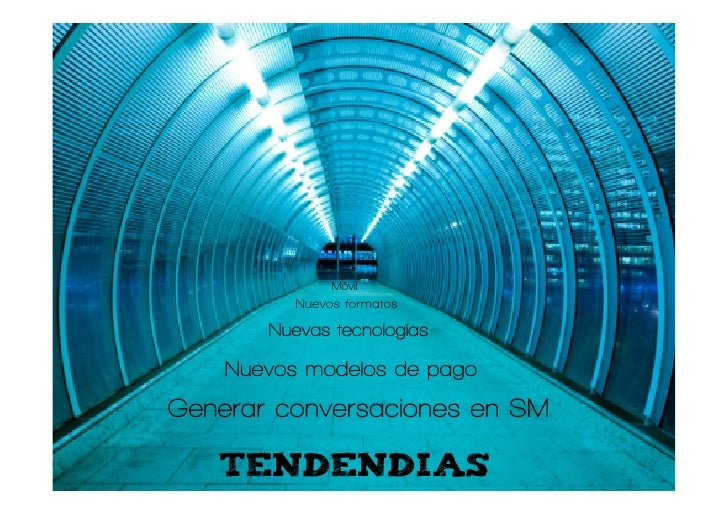 Móvil           Nuevos formatos         Nuevas tecnologías      Nuevos modelos de pago Generar conversaciones en SM     TE...