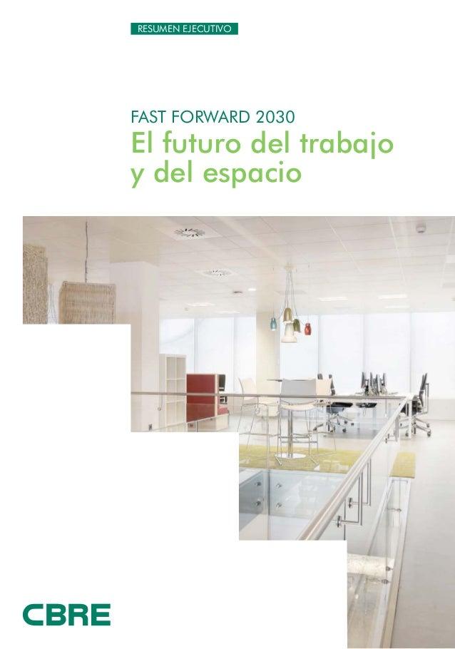 fast forward 2030 El futuro del trabajo y del espacio resumen ejecutivo