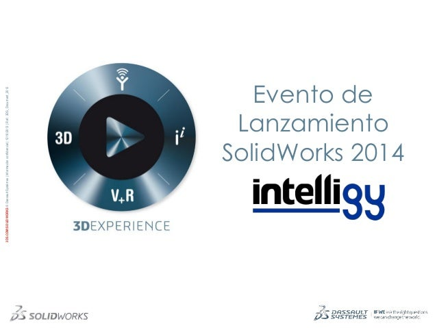 3DS.COM/SOLIDWORKS © Dassault Systèmes | Información confidencial | 12/10/2013Ι | Ref.: 3DS_Document_2012 Ι © Dassault Sys...