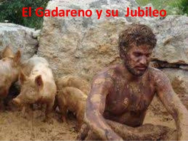 El Gadareno y su Jubileo