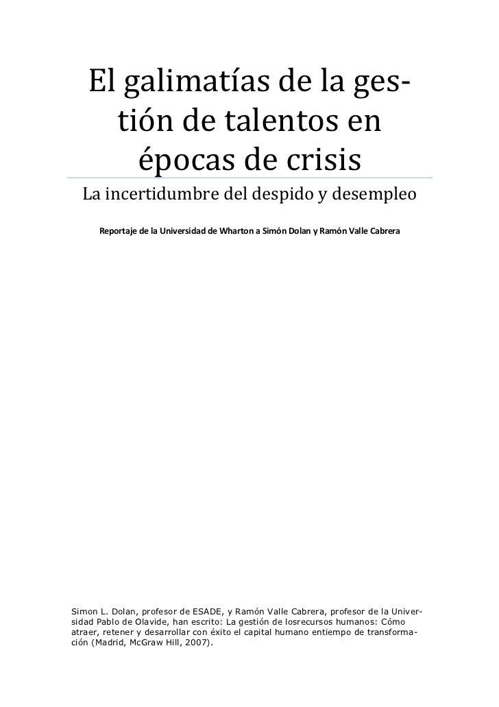 El galimatías de la ges-     tión de talentos en       épocas de crisis  La incertidumbre del despido y desempleo      Rep...