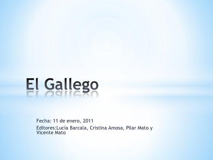 Fecha: 11 de enero, 2011Editores:Lucía Barcala, Cristina Amosa, Pilar Mato yVicente Mato