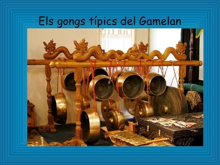 Els gongs típics del Gamelan