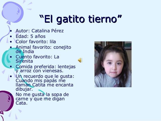 """""""""""El gatito tierno""""El gatito tierno"""" • Autor: Catalina Pérez • Edad: 5 años • Color favorito: lila • Animal favorito: cone..."""