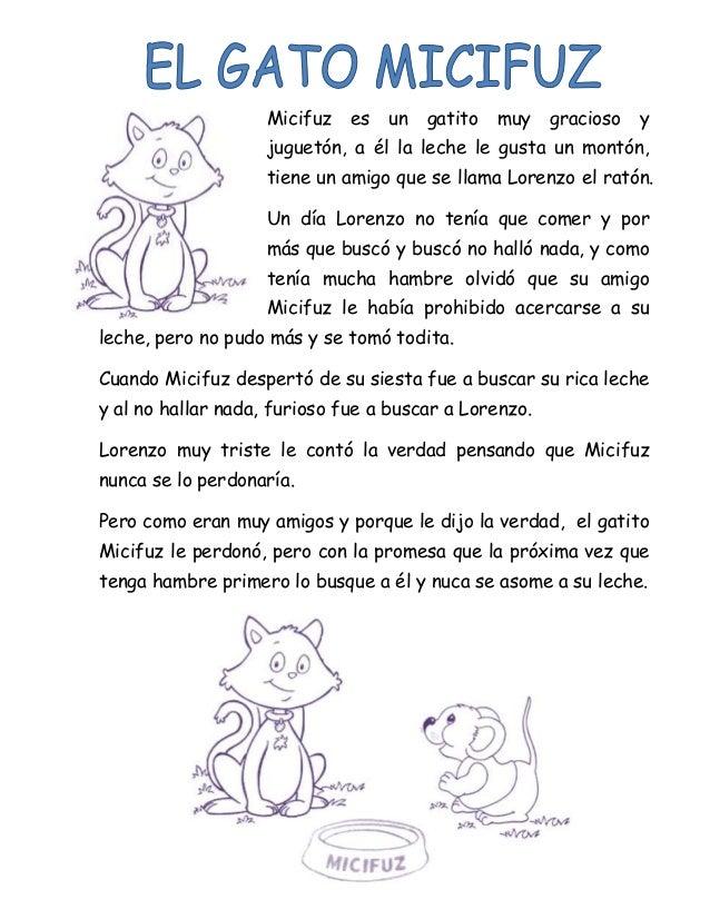 Micifuz es un gatito muy gracioso y juguetón, a él la leche le gusta un montón, tiene un amigo que se llama Lorenzo el rat...