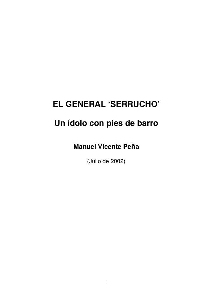 EL GENERAL 'SERRUCHO'  Un ídolo con pies de barro      Manuel Vicente Peña          (Julio de 2002)                    1