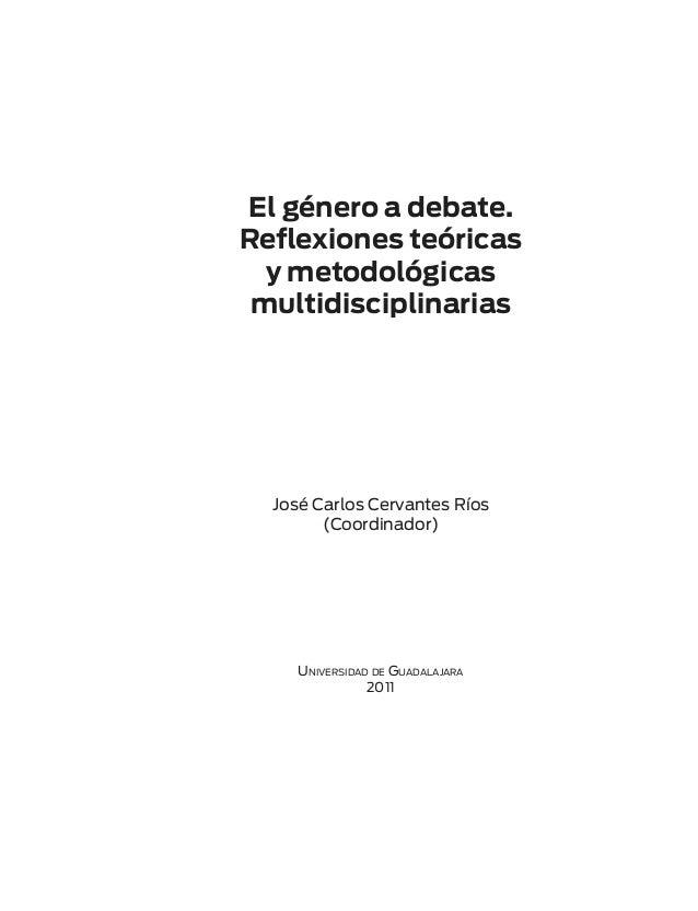 El género a debate.Reflexiones teóricas  y metodológicas multidisciplinarias  José Carlos Cervantes Ríos        (Coordinad...
