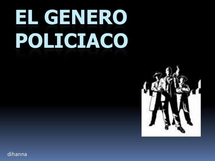 EL GENERO  POLICIACOdihanna