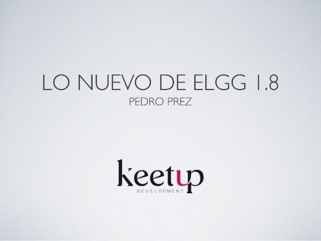 Lo nuevo de Elgg 1.8